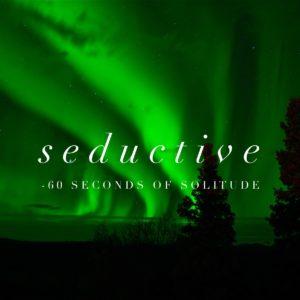 seductive meditation